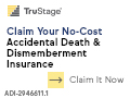 Claim your no-cost accidental death & dismemberment insurance